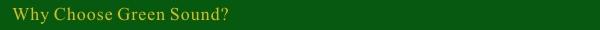 Why Choose Green Sound.jpg