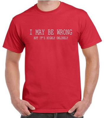 Mens Funny Sayings Slogans T Shirts-i May Be Wrong T Shirt - Buy Mens ...