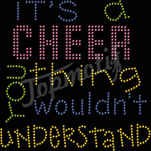 It's A Cheer Thing You Wouldn't Understand Iron On Rhinestone Appliques