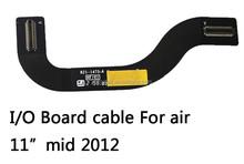 "Original I/O Board cable for macbook air 11""A1465 mid 2012"