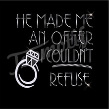 He Made Me An Offer I Couldn'T Refuse Iron On Diamonds Crystal Letter Applique