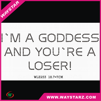 I AM A GODDESS AND YOU ARE A LOSER Letters Design Hotfix Rhinestone Flatback