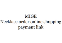 MIGE Necklace order online shopping payment link