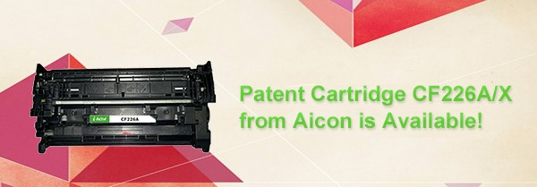 Patent Cartridge CF226A/X from Aicon is Available